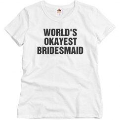 Okayest Bridesmaid