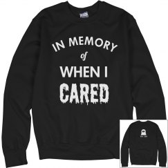 Custom In Memory Of When I Cared