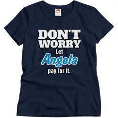 Let Angela pay for it!