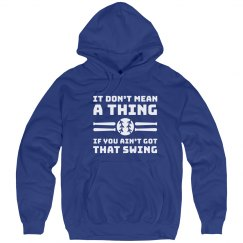 Hoodie-Don't Mean a Thing Swing