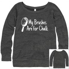 MY BRUSHES ARE FOR CHALK WIDE NECK SWEATSHIRT (GRAY)