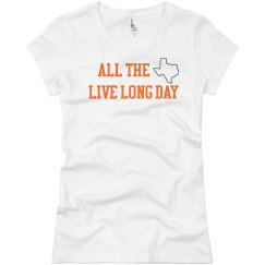 Texas All The Live Long Day