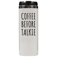 Coffee Before Talkie Travel Tumbler