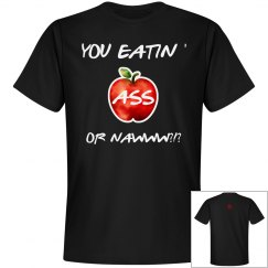 YOU EATIN' ASS OR NAWWW?1?