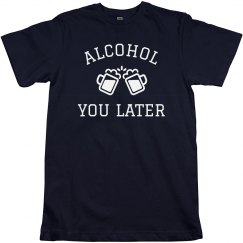 Alcohol You Later Beer Design