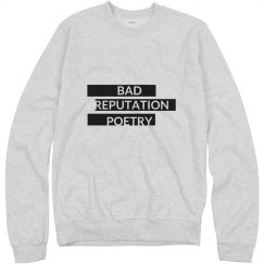 Bad Reputation Poetry Sweatshirt