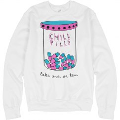 Take a chill pill sweatshirt