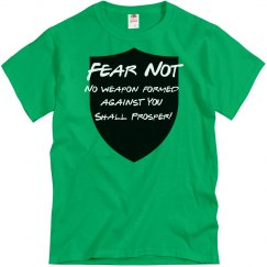 Isaih  54: 17 Fear Not T shirt