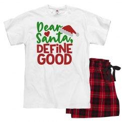 "Funny Christmas pajamas ""Dear Santa, define good"""