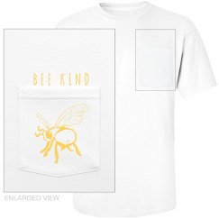Bee Kind (bee hind)pocket uni sex tee
