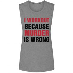Workout Because Murder Is Wrong