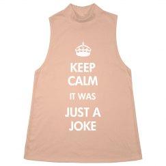 Keep Calm It Was Just A Joke