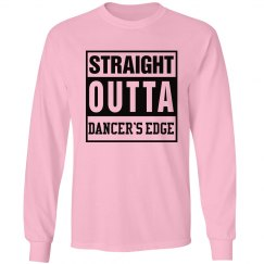 Straight Outta Dancer's Edge long sleeve