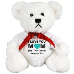I Love You Mom Custom Message