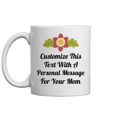 Custom Mother's Day Message On Mug