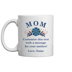 Floral Custom Message Gift For Mom