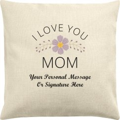 Love You Mom Custom Text/Message