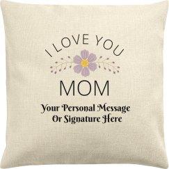Love You Mom Custom Text/Message