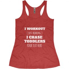 I Workout Chasing Toddlers