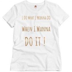 I do what I wanna do