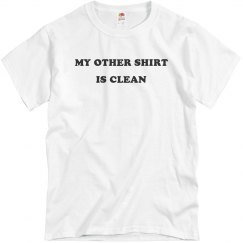 My Other Shirt Is Clean