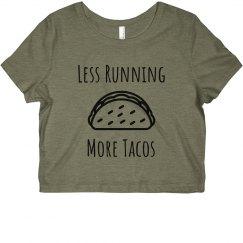 Less Running More Tacos Crop