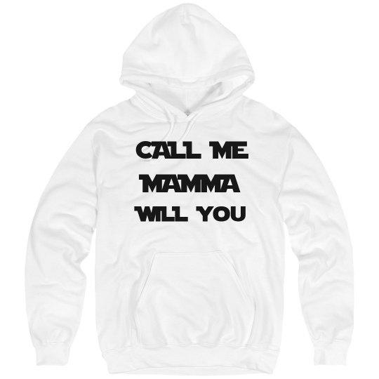 CALL ME MAMMA WILL YOU