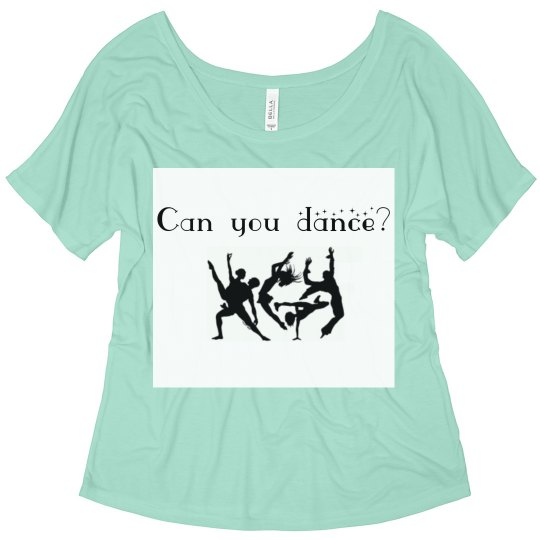 Can you dance? Shirt