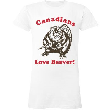 Canadians Love Beaver