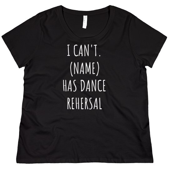 Can't. Daughter Has Dance