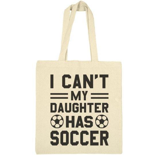 Can't, Daughter Has Soccer Mom