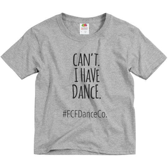 Can't I have dance T-shirt