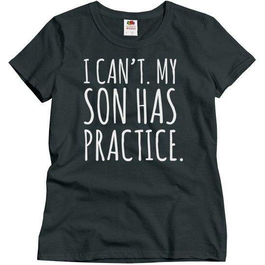 Can't. My Son Has Baseball Practice. Baseball Mom Shirt