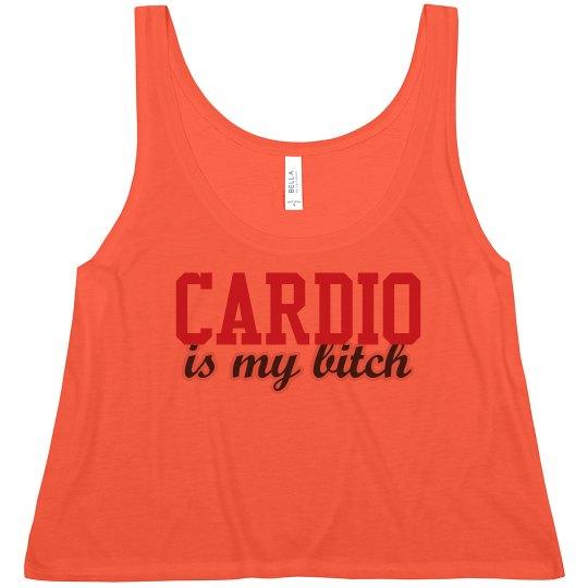 Cardio Is My Bitch
