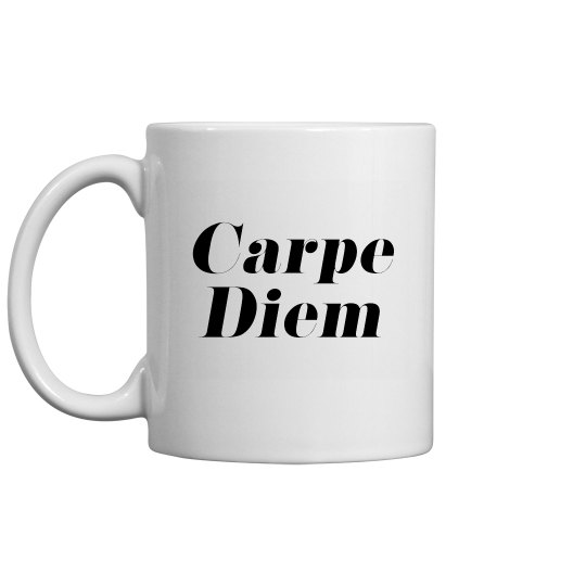 Carepe Diem Mug