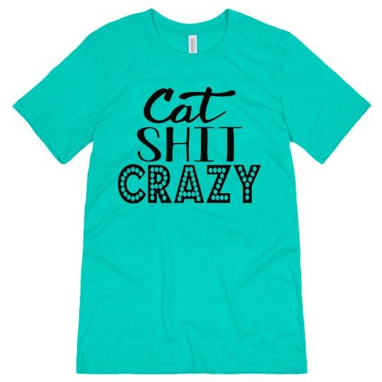 Cat Shit Crazy