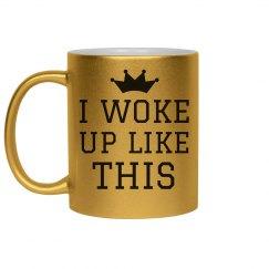 I Woke Up Like This Gold Metallic Mug