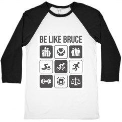 Men's Be like Bruce - Baseball T
