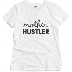 Mother Hustler Mother's Day Gift
