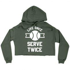 Live Once, Serve Twice Tennis Sweatshirt