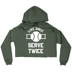 Live Once, Serve Twice Tennis Sweatshirt