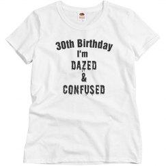 30, dazed, confused