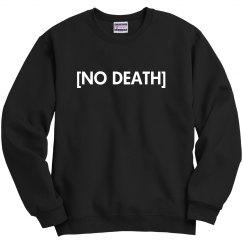 No Death sweatshirt