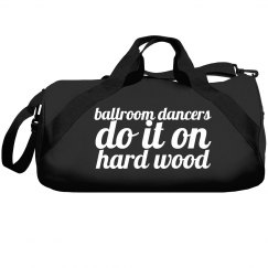Ballroom Dancers Do It Duffel