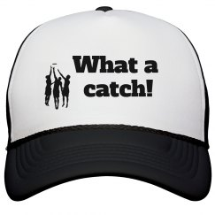 What a catch! trucker cap