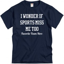 Sports Miss You Back Custom Funny Tee