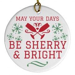 Sherry & Bright Christmas Ornament
