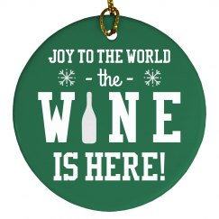 The Wine Is Here Holiday Ornament