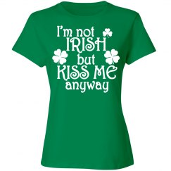 I'm not Irish but Kiss Me anyway