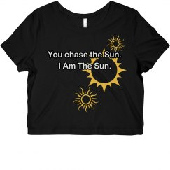 You chase the Sun. I am the Sun.
